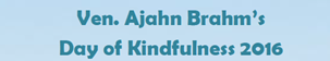 Ven. Ajahn Brahm's Day of Kindfulness 2016