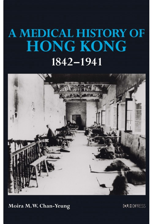 A Medical History of Hong Kong: 1842–1941