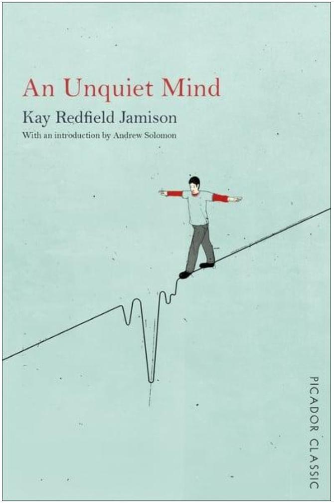 An Unquiet Mind: A Memoir of Moods andMadness.