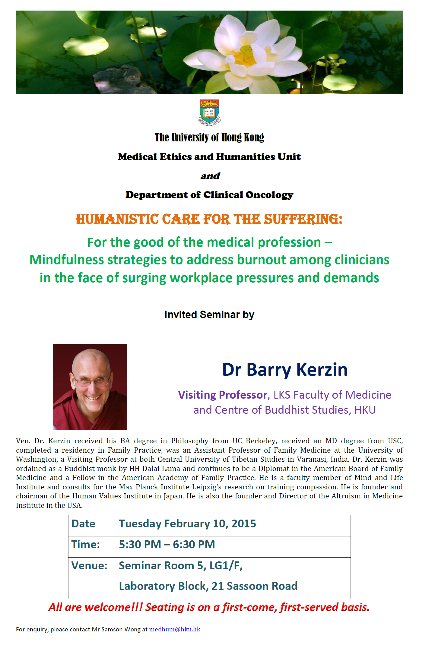 Humanistic Care For The Suffering: For the good of the medical profession-Mindfulness strategies to address burnout among clinicians in the face of surging workplace pressures and demands